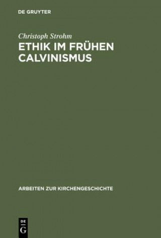 Ethik Im Fruhen Calvinismus