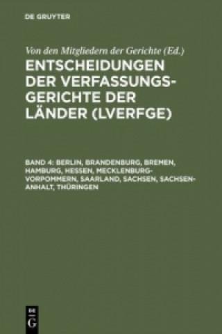 Berlin, Brandenburg, Bremen, Hamburg, Hessen, Mecklenburg-Vorpommern, Saarland, Sachsen, Sachsen-Anhalt, Thüringen