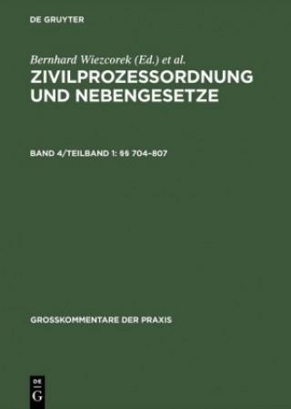 Zivilprozessordnung Und Nebengesetze, Band 4/Teilband 1,  704-807