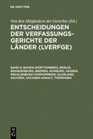 Baden-Württemberg, Berlin, Brandenburg, Bremen, Hamburg, Hessen, Mecklenburg-Vorpommern, Saarland, Sachsen, Sachsen-Anhalt, Thüringen