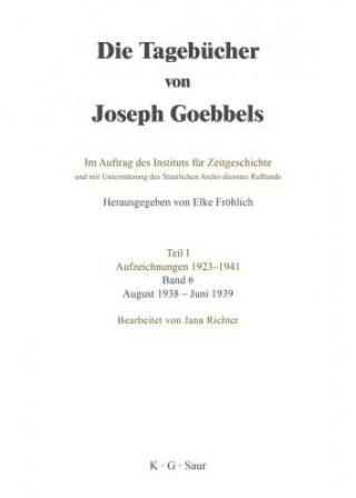 Tagebucher Von Joseph Goebbels, Band 6, August 1938 - Juni 1939