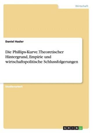 Die Phillips-Kurve. Theoretischer Hintergrund, Empirie Und Wirtschaftspolitische Schlussfolgerungen
