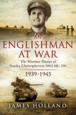 Englishman at War: The Wartime Diaries of Stanley Christopherson DSO Mc & Bar 1939-1945