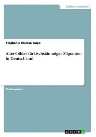 Altersbilder türkischstämmiger Migranten in Deutschland