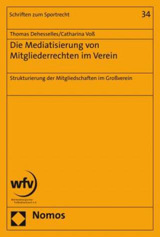 Die Mediatisierung von Mitgliederrechten im Verein