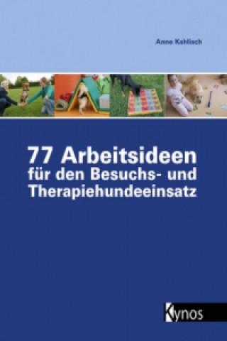 77 Arbeitsideen für den Besuchs- und Therapiehundeeinsatz