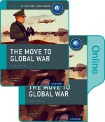 Move to Global War: IB History Print and Online Pack: Oxford IB Diploma Programme