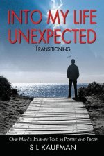 Into My Life Unexpected - Transitioning