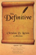 Definitive Christian D. Larson Collection - Volume 1 of 6