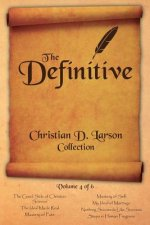 Definitive Christian D. Larson Collection - Volume 4 of 6