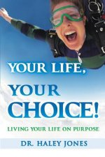 Your Life, Your Choice