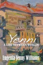 Yenni ...a Life Between Worlds