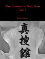 Essence of Goju Ryu - Vol I