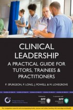 Clinical Leadership: A Practical Guide for Tutors & Trainees