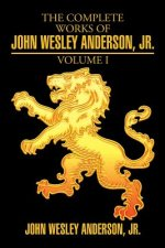 Complete Works of John Wesley Anderson, Jr.