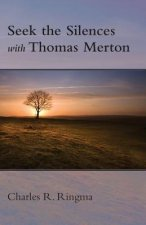 Seek the Silences with Thomas Merton