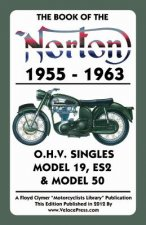 Book of the Norton 1955-1963 O.H.V. Singles Model 19, Es2 & Model 50