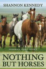 Nothing But Horses