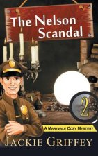 Nelson Scandal (a Maryvale Cozy Mystery, Book 2)
