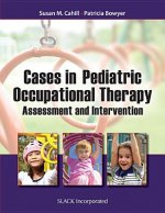 Cases in Pediatric Occupational Therapy