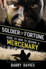 Soldier of Fortune Guide to How to Become a Mercenary