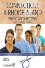 2015 Connecticut & Rhode Island Physician Directory with Healthcare Facilities, 30th Edition