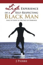Life Experience of a Self-Respecting Black Man