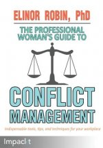 Professional Woman's Guide to Conflict Management