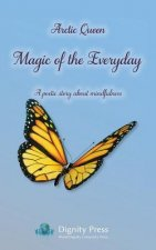 Magic of the Everyday - A Poetic Story about Mindfulness