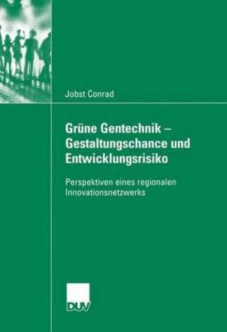 Gr�ne Gentechnik - Gestaltungschance Und Entwicklungsrisiko