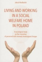 To Live and Work in a Social Welfare Home - Sociological Study of Interactions Between Personnel and Mentally Disabled Wards