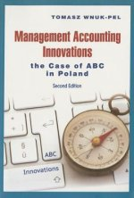 Management Accounting Innovations - The Case of ABC in Poland