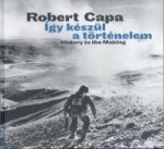 Robert Capa: History in the Making