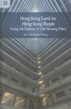 Hong Kong Land for Hong Kong People - Fixing the Failures of Our Housing Policy