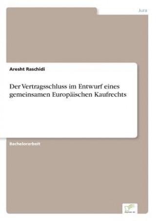 Vertragsschluss im Entwurf eines gemeinsamen Europaischen Kaufrechts