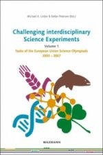 Challenging interdisciplinary Science Experiments. Vol.1