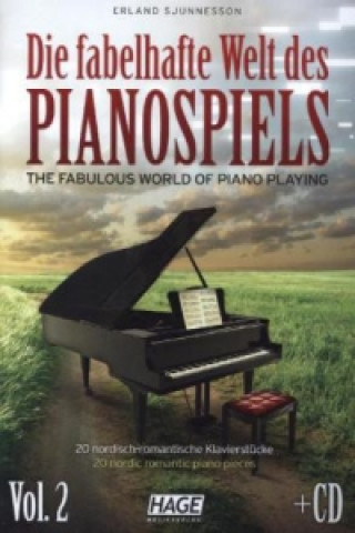 Die fabelhafte Welt des Pianospiels. Bd.2