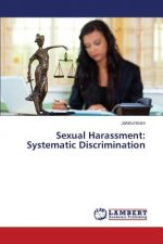 Sexual Harassment: Systematic Discrimination