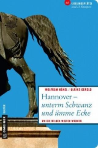 Hannover - unterm Schwanz und ümme Ecke