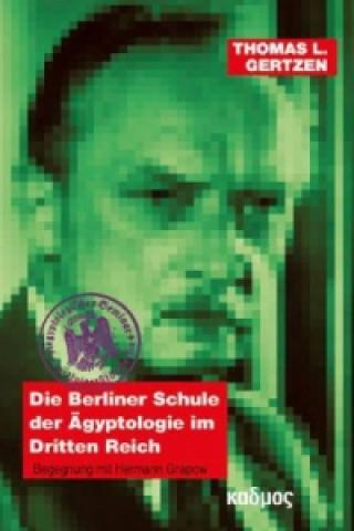 Die Berliner Schule der Ägyptologie im Dritten Reich