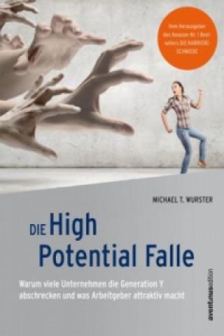 Die High Potential Falle