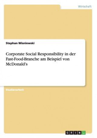 Corporate Social Responsibility in Der Fast-Food-Branche Am Beispiel Von McDonalds