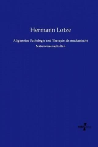 Allgemeine Pathologie und Therapie als mechanische Naturwissenschaften