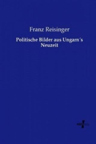 Politische Bilder aus Ungarns Neuzeit