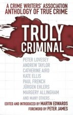 Truly Criminal: A Crime Writers' Association Anthology of Tr