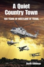Quiet Country Town: A Celebration of 100 Years of Westland a