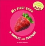 My First Book of Smells and Colours - Fruits