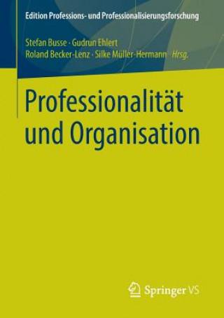 Professionalit t Und Organisation