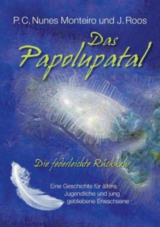 Papolupatal. Die federleichte Ruckkehr