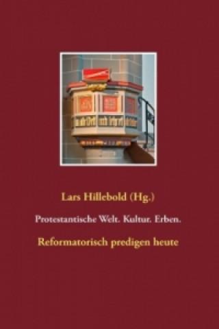 Protestantische Welt. Kultur. Erben